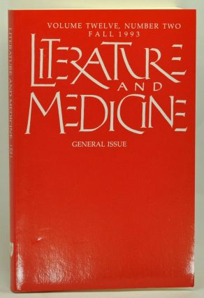 Literature and Medicine: General Issue. Volume 12, Number 2 (Fall 1993). Anne Hudson Jones,...