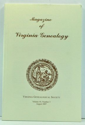 Magazine of Virginia Genealogy, Volume 45, Number 3 (August 2007). Barbara Vines Little, Steven...