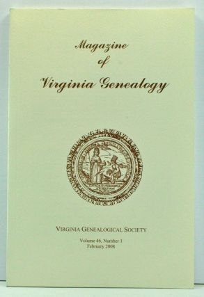 Magazine of Virginia Genealogy, Volume 46, Number 1 (February 2008). Barbara Vines Little, Eric...