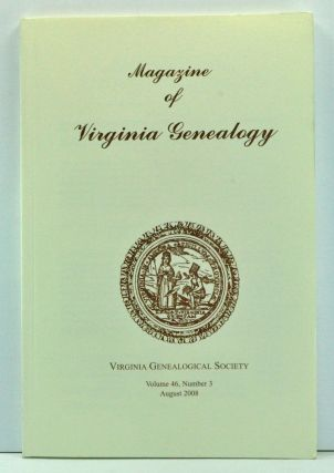Magazine of Virginia Genealogy, Volume 46, Number 3 (August 2008). Barbara Vines Little, Susan B....