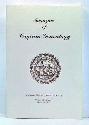Magazine of Virginia Genealogy, Volume 50, Number 4 (November 2012). Barbara Vines Little, Peter...