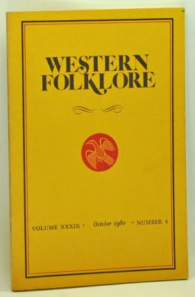 Western Folklore, Volume 39, Number 4 (October 1980). William A. Wilson, Steven Jones, James P....