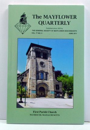 The Mayflower Quarterly, Volume 77, Number 2 (June 2011). Alice C. Teal, Donna Petrangelo, Caleb H. Johnson, others.