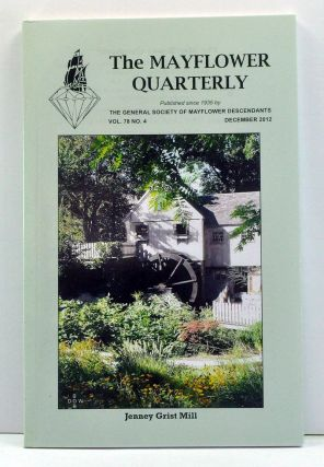 The Mayflower Quarterly, Volume 78, Number 4 (December 2012). Alice C. Teal, David Thorpe, Louise Walsh Throop.