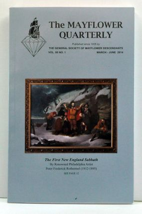 The Mayflower Quarterly, Volume 80, Number 1 (March-June 2014). Alice C. Teal, Wallace Richard Hazen, Peggy M. Baker.