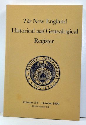 The New England Historical and Genealogical Register, Volume 153, Whole Number 612 (October 1999). Jane Fletcher Fiske, D. Brenton Simons, Michael R. Paulick, D. Alden Smith, Marya C. Myers, Donald W. Jr. James, Frank G. Lesure, Craig Partridge, Mary Banning Friedlander, Patricia L. Haslam, John Bradley Arthaud.