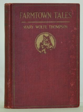 Farmtown Tales. Mary Wolfe Thompson