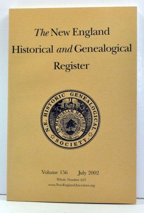 The New England Historical and Genealogical Register, Volume 156, Whole Number 623 (July 2002)....