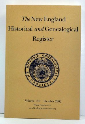 The New England Historical and Genealogical Register, Volume 156, Whole Number 624 (October 2002). Henry B. Hoff, Maxine Stansell, Robert Charles Anderson, Justine Harwood Laquer, Faye Burnham Thompson, Gale Ion Harris, Michael J. Boonstra.