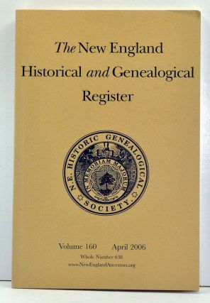 The New England Historical and Genealogical Register, Volume 160, Whole Number 638 (April 2006). Henry B. Hoff, Cherry Fletcher Bamberg, Nathaniel Lane Taylor, John Fipphen, Hal Bradley, Leslie Mahler, Patricia Law Hatcher, Michael J. Leclerc, Michael Thomas Meggison.