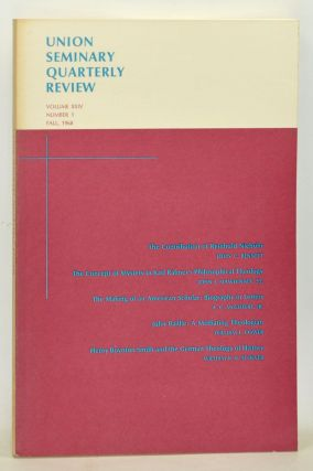 Union Seminary Quarterly Review, Volume 24, Number 1 (Fall 1968). John C. Jr. Cendo, John C. Bennett, Cyril C. Richardson, John J. Mawhinney, A. C. Jr. McGiffert, William L. Power, Wlliam K. B. Stoever.