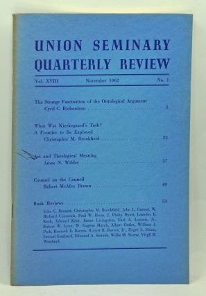 Union Seminary Quarterly Review, Volume 18, Number 1 (November 1962). Thomas R. Laws, Cyril C. Richardson, Christopher M. Brookfield, Amos N. Wilder, Robert McAfee Brown.