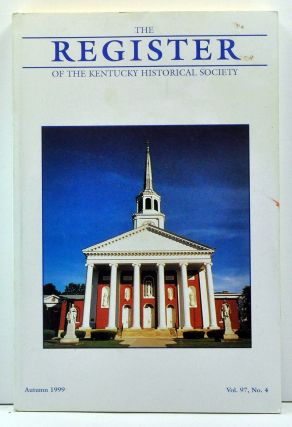 The Register of the Kentucky Historical Society, Volume 97, Number 4 (Autumn 1999). Thomas H....