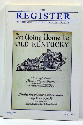 The Register of the Kentucky Historical Society, Volume 97, Number 2 (Spring 1999). Thomas H. Appleton, Bob Edwards, William Dodd Brown, Hugh Ridenour.