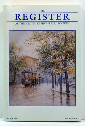 The Register of the Kentucky Historical Society, Volume 95, Number 4 (Autumn 1997). Thomas H. Appleton, Harry S. Laver, Charles E. Parrish, Leland R. Johnson, Charles Bogart.