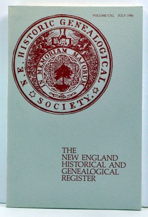The New England Historical and Genealogical Register, Volume 140 (July 1986). Edward W. Hanson,...