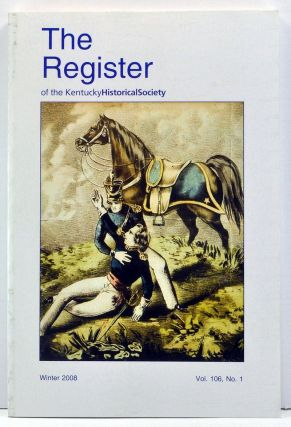 The Register of the Kentucky Historical Society, Volume 106, Number 1 (Winter 2008). Nelson L. Dawson, Mary R. Block, Jonathan Clark Smith.
