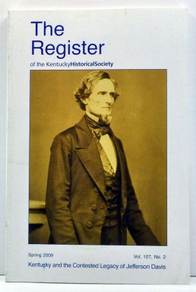 The Register of the Kentucky Historical Society, Volume 107, Number 2 (Spring 2009). Kentucky...