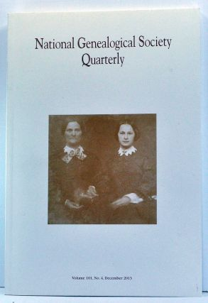 National Genealogical Society Quarterly, Volume 101, Number 4 (December 2013). Melinde Lutz...