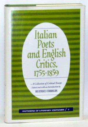 Italian Poets and English Critics, 1755-1859. Beatrice Corrigan.