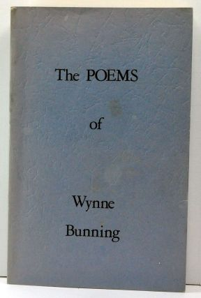 The Poems of Wynne Bunning. Wynne Bunning