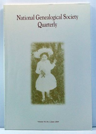 National Genealogical Society Quarterly, Volume 93, Number 2 (June 2005). Claire M. Bettag,...