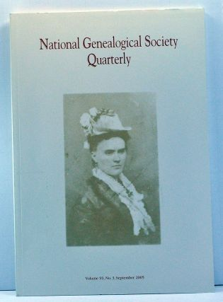 National Genealogical Society Quarterly, Volume 93, Number 3 (September 2005). Claire M. Bettag,...