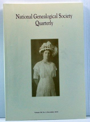 National Genealogical Society Quarterly, Volume 98, Number 4 (December 2010). Thomas W. Jones,...
