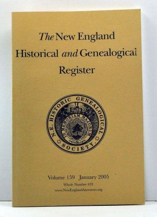 The New England Historical and Genealogical Register, Volume 159, Whole Number 633 (January...