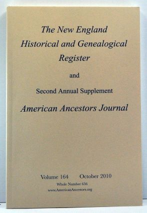 The New England Historical and Genealogical Register, Volume 164, Whole Number 656 (October 2010). Henry B. Hoff, William W. Hough, John C. Brandon, Frederick C. Jr. Hart, Eric G. Grundset, Cherry Fletcher Bamberg, Gale Ion Harris.