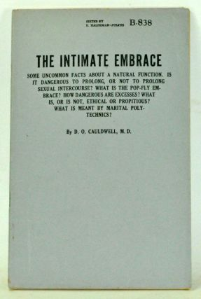 The Intimate Embrace:Some Uncommon Facts about a Natural Function. Is It Dangerous to Prolong, or...