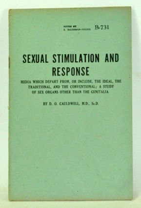 Sexual Stimulation and Response: Media Which Depart from, or Include, the Ideal, the Traditional, and the Conventional; a Study of Sex Organs Other Than the Genitalia. D. O. Cauldwell.