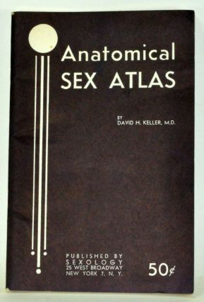 Anatomical Sex Atlas. David H. Keller
