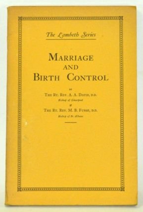 Marriage and Birth Control. A. A. David, M. B. Furse.