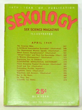 Sexology: Sex Science Magazine. An Authoritative Guide to Sex Education. Volume 15, No. 9 (April...