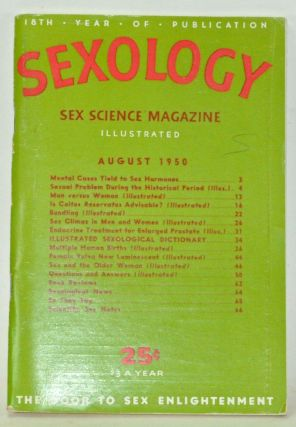 Sexology: Sex Science Magazine. An Authoritative Guide to Sex Education. Volume 17, No. 1 (August...