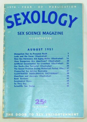 Sexology: Sex Science Magazine. An Authoritative Guide to Sex Education. Volume 18, No. 1 (August...