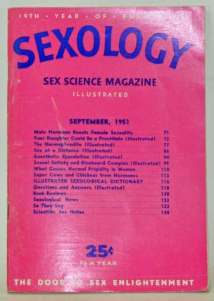 Sexology: Sex Science Magazine. An Authoritative Guide to Sex Education. Volume 18, No. 2...