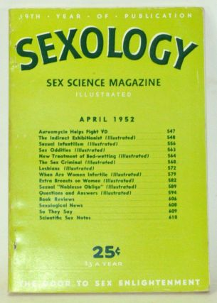 Sexology: Sex Science Magazine. An Authoritative Guide to Sex Education. Volume 18, No. 9 (April...