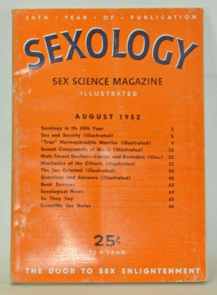 Sexology: Sex Science Magazine. An Authoritative Guide to Sex Education. Volume 19, No. 1 (August...