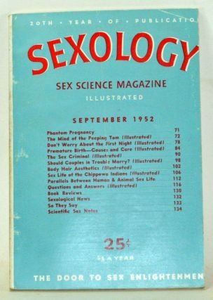 Sexology: Sex Science Magazine. An Authoritative Guide to Sex Education. Volume 19, No. 2...