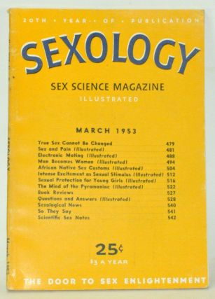 Sexology: Sex Science Magazine. An Authoritative Guide to Sex Education. Volume 19, No. 8 (March...