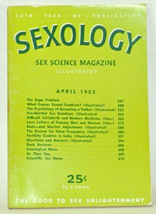 Sexology: Sex Science Magazine. An Authoritative Guide to Sex Education. Volume 19, No. 9 (April...