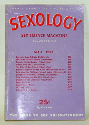 Sexology: Sex Science Magazine. An Authoritative Guide to Sex Education. Volume 19, No. 10 (May...