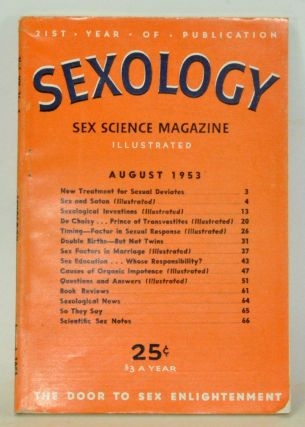 Sexology: Sex Science Magazine. An Authoritative Guide to Sex Education. Volume 20, No. 1 (August...