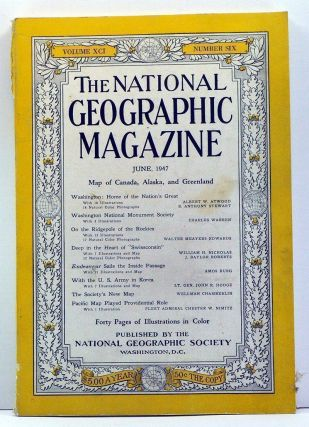 The National Geographic Magazine, Volume 91, Number 6 (June, 1947). Gilbert Grosvenor, Albert W....
