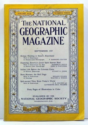 The National Geographic Magazine, Volume 92, Number 3 (September, 1947). Gilbert Grosvenor, F....
