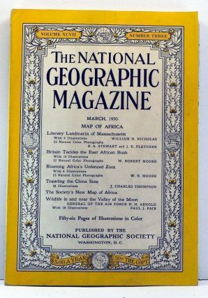 The National Geographic Magazine, Volume 97, Number 3 (March, 1950). Gilbert Grosvenor, William H. Nicholas, B. A. Stewart, J. E. Fletcher, W. Robert Moore, J. Charles Thompson, H. H. Arnold, Paul J. Fair.