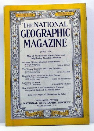 The National Geographic Magazine, Volume 97, Number 6 (June, 1950). Gilbert Grosvenor, Leo A. Borah, John Walker, Enzo de Chetelat, F. Barrows Colton.