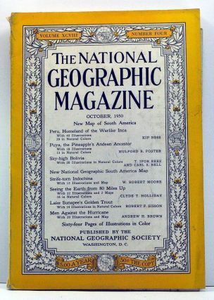 The National Geographic Magazine, Volume 98, Number 4 (October, 1950). Gilbert Grosvenor, Kip Ross, Mulford B. Foster, T. Ifor Rees, Carl S. Bell, W. Robert Moore, Clyde T. Holliday, Robert F. Sisson, Andrew H. Brown.